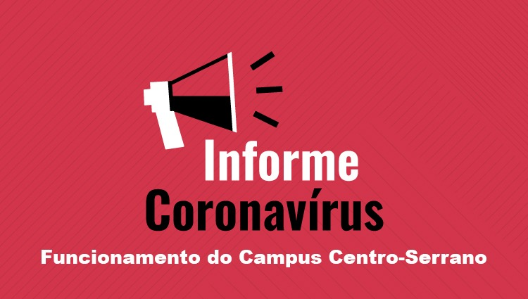 Funcionamento do Campus Centro-Serrano durante estado de emergência decorrente do coronavírus